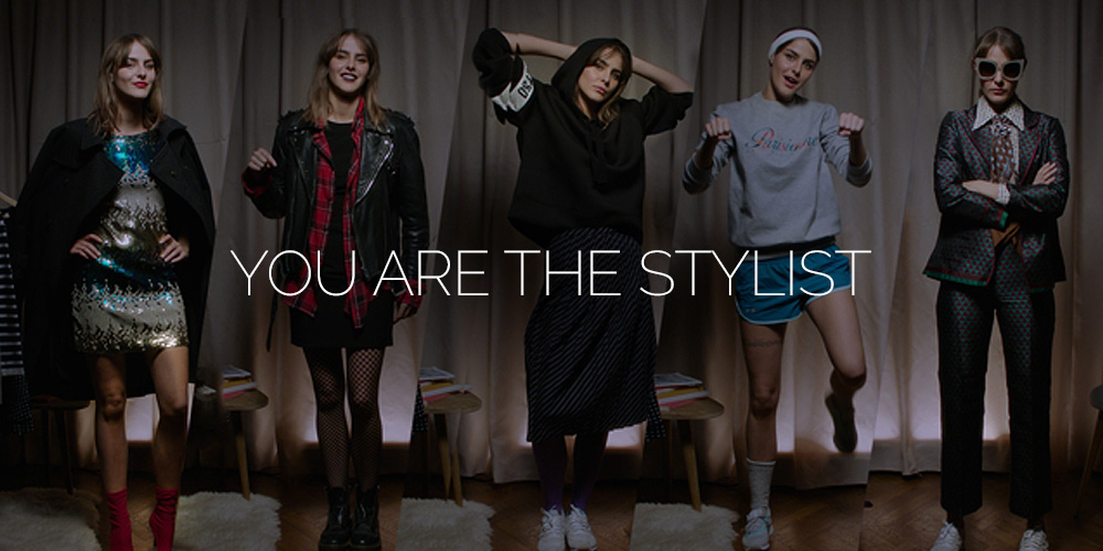 You are the stylist